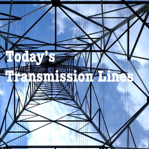 Today's Transmission Lines