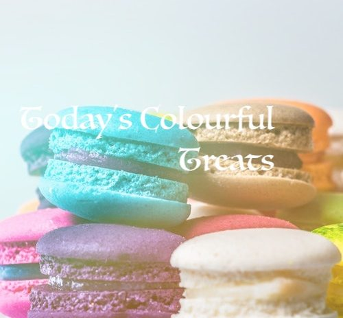 Today's Colourful Treats