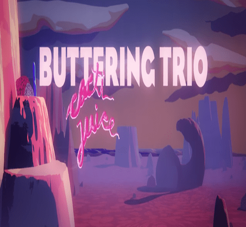 Video: Buttering Trio - Cacti Juice