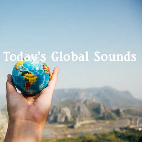 New Playlist: Today's Global Sounds