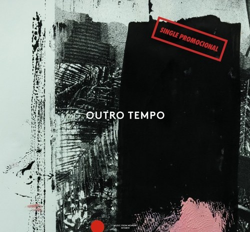 """Outro Tempo II: Electronic and Contemporary Music from Brazil, 1984-1996""."