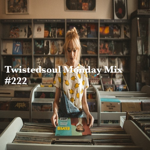 Twistedsoul Monday Mix #222