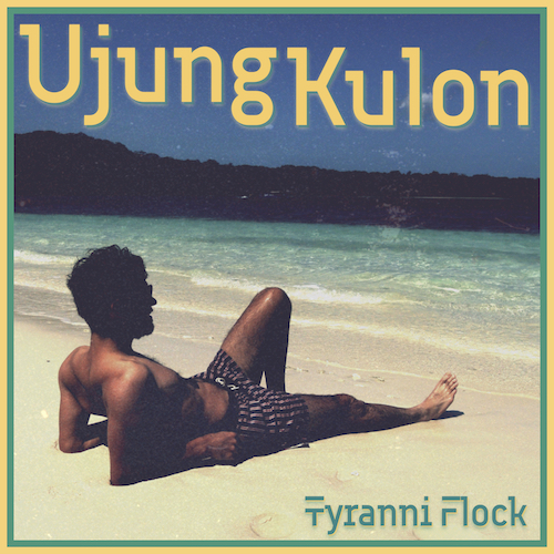 Tyranni Flock share video for new track Ujung Kulon