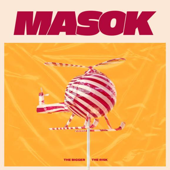 Masok - The Bigger The Risk