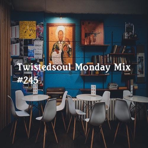 Twistedsoul Monday Mix #245.