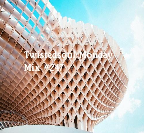 Twistedsoul Monday Mix #247