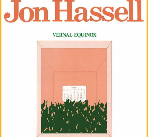 Jon Hassell reissues seminal debut LP 'Vernal Equinox'.