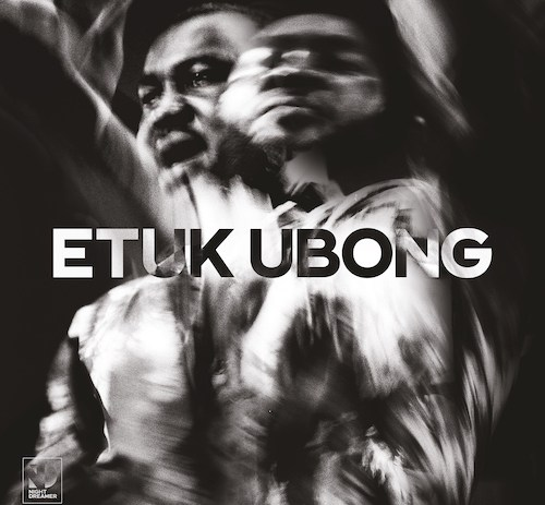 Trumpeter and composer Etuk Ubong is releasing a new album, titled Africa Today via Night Dreamer.