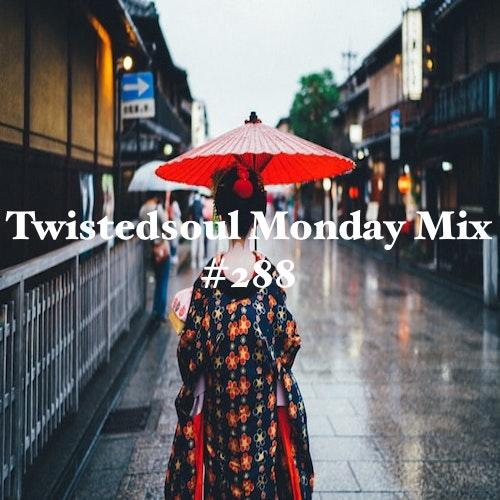 Twistedsoul Monday Mix #288.