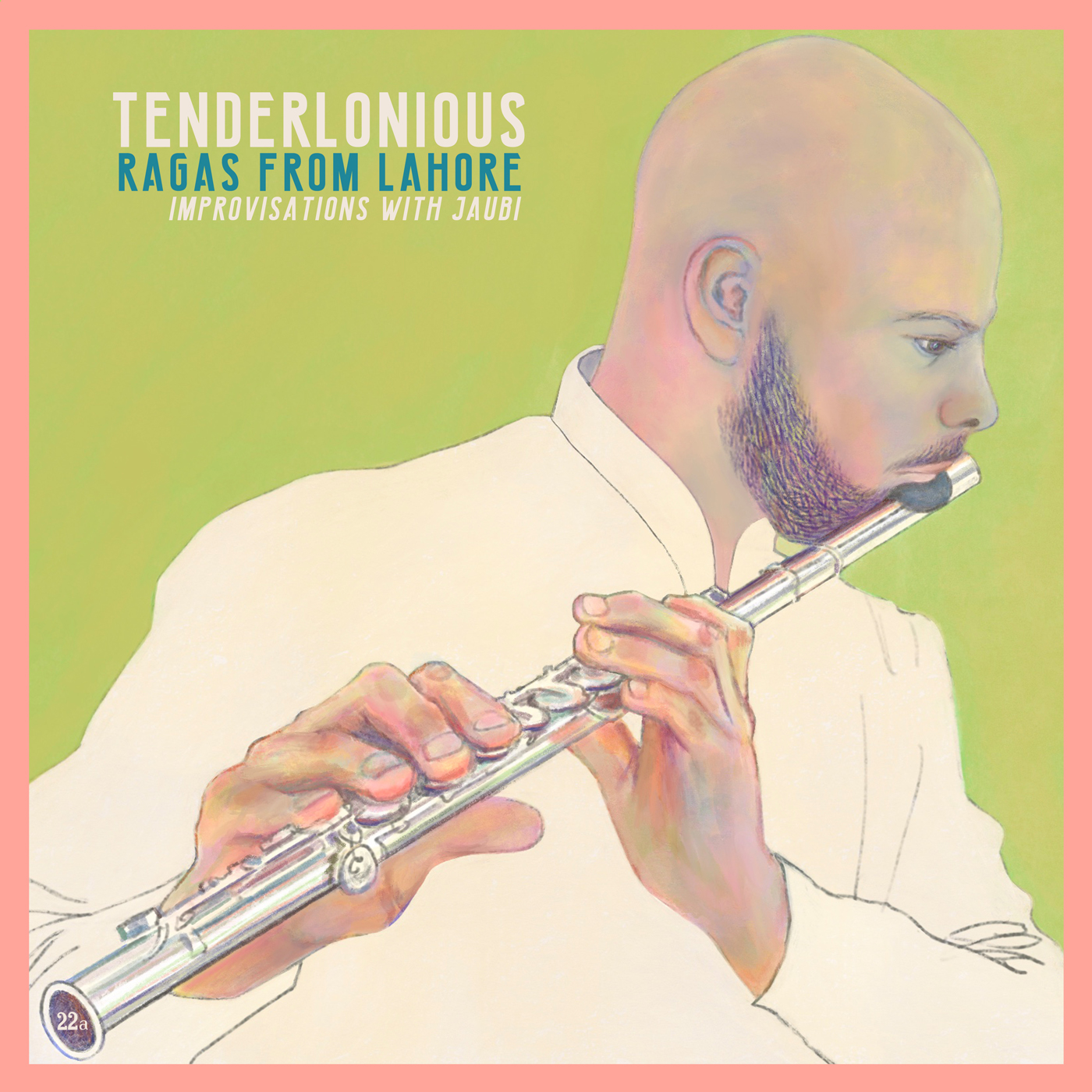 New 22a: Tenderlonious - Ragas from Lahore - Improvisations with Jaubi.