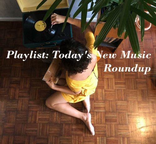 Playlist: Today's New Music Roundup