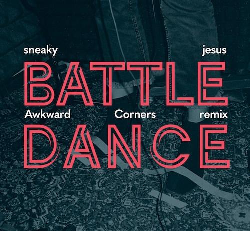 sneaky jesus - Battledance (Awkward Corners Remix)(TS Premiere)