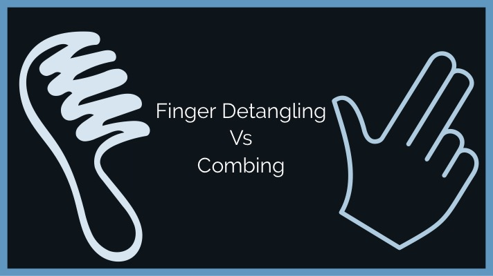 Finger Detangling Vs Combing