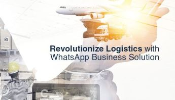 revolutionize logistics with whatsapp business solution