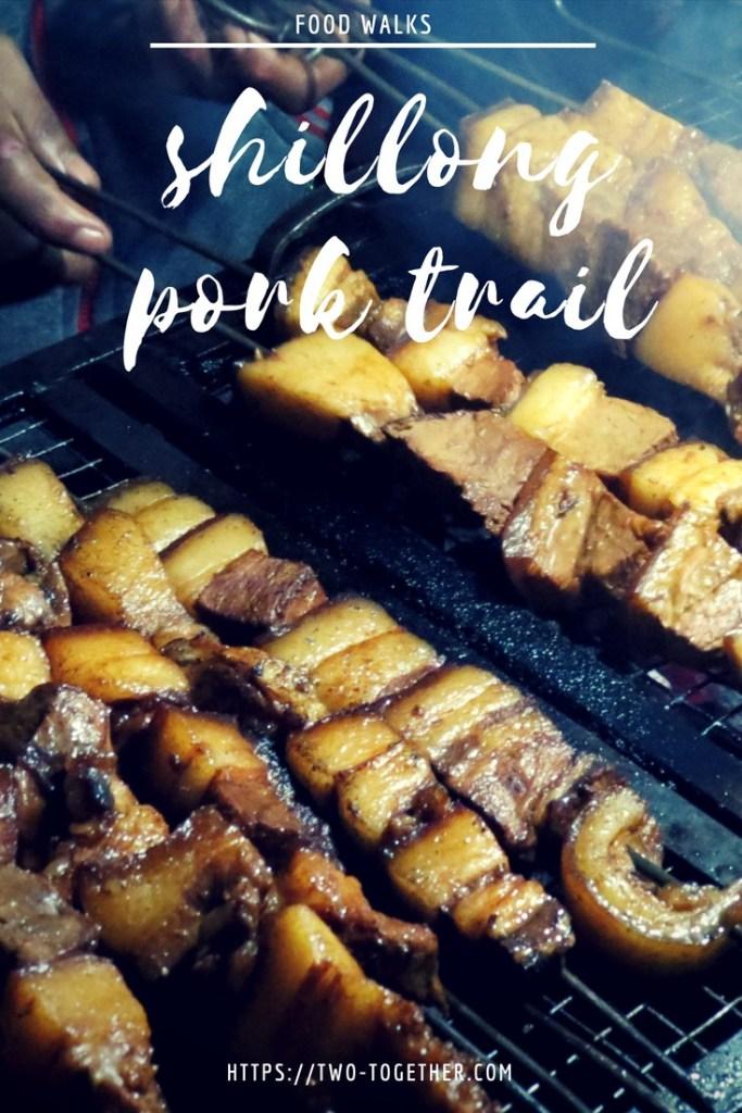 Shillong Pork Trail
