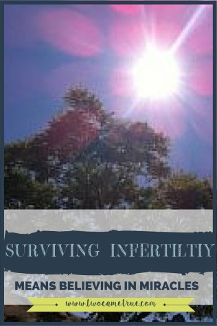 Surviving infertility means believing in miracles