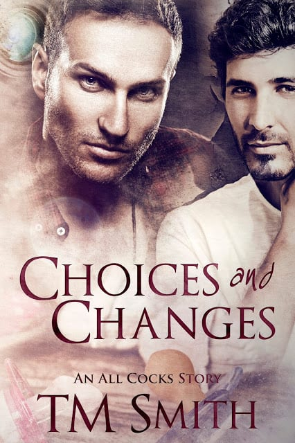 Choices and Changes by TM Smith: Cover Reveal and Excerpt (NSFW)