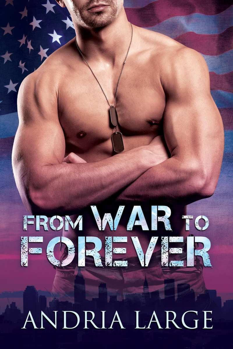 From War to Forever by Andria Large: Exclusive Guest Post, Excerpt, and Giveaway