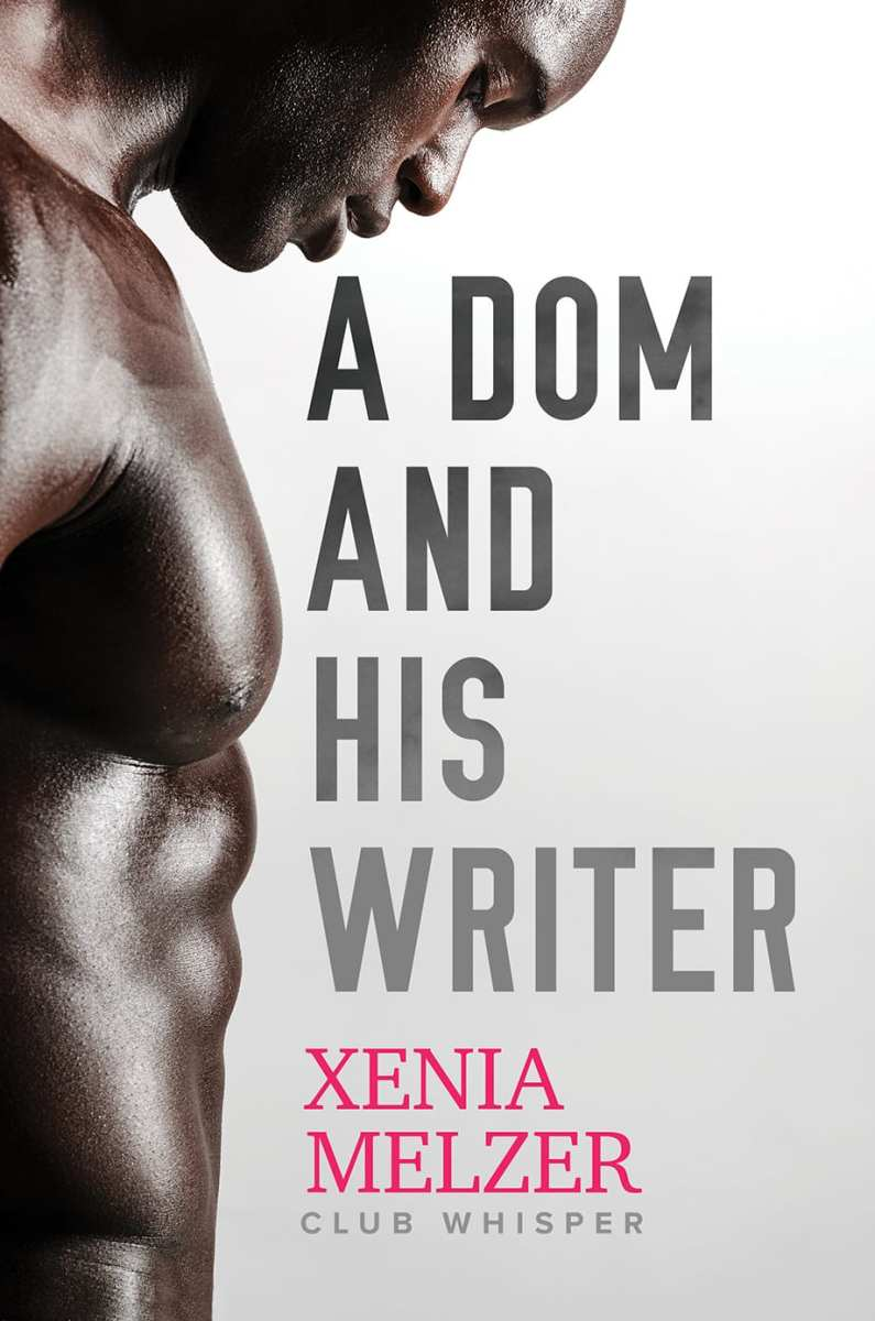 A Dom and His Writer by Xenia Melzer: Exclusive Guest Post and Giveaway