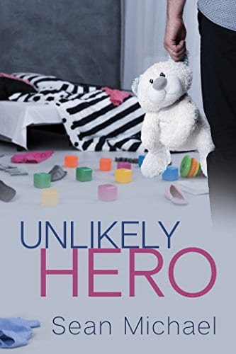 Unlikely Hero by Sean Michael: Exclusive Guest Post, Release Day Review with Giveaway