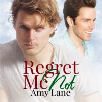 Regret Me Not by Amy Lane: Release Day Review, Exclusive Guest Post, Excerpt and Giveaway