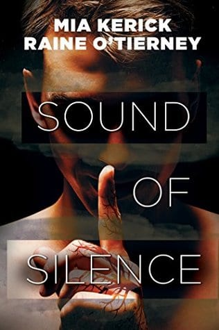 Sound of Silence by Mia Kerick and Raine O'Tierney: Exclusive Excerpt, Blog Tour, Review and Giveaway