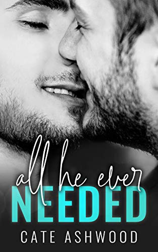 All He Ever Needed by Cate Ashwood: New Release Review