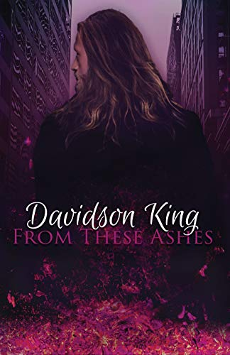 From These Ashes (Haven Heart Book 4) by Davidson King: Blog Tour, Excerpt, Review and Giveaway