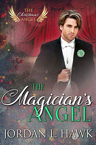 The Magician's Angel (The Christmas Angel Book 3) by Jordan L. Hawk: Blog Tour, Review and Giveaway