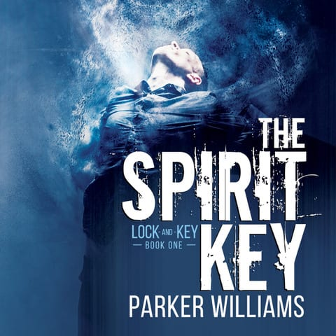 The Spirit Key by Parker Williams: Exclusive Guest Post, Blog Tour, Excerpt and Giveaway