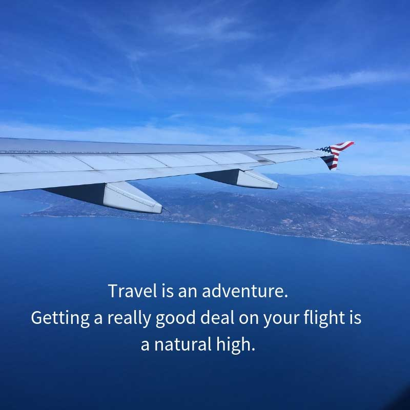 Travel is an adventure. Cheap travel is a natural high.