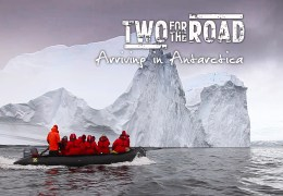 VIDEO: We Arrive in Antarctica! The Day a Travel Dream Comes True…