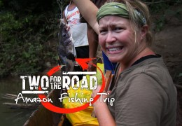 Episode Extra: Fishing for Adventure in the Amazon (VIDEO)
