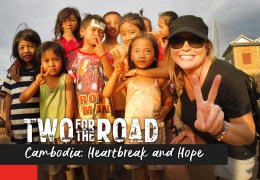 Episode Promo! Two for the Road: Cambodia: Heartbreak and Hope