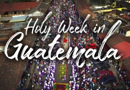 FULL EPISODE: Celebrating Holy Week in Beautiful Guatemala