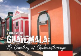 Episode Extra: A Walk Through the Colorful Cemetery of Chichicastenango, Guatemala