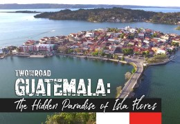 Episode Extra: A Visit to Isla Flores, Guatemala's Hidden Paradise