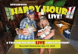 The Two for the Road Podcast Episode 9: It's Howardwick Happy Hour! Our First LIVE Podcast Q&A Session. Y'all Come On In!