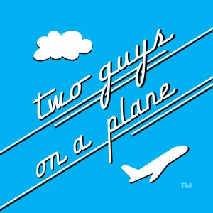 Two Guys On A Plane