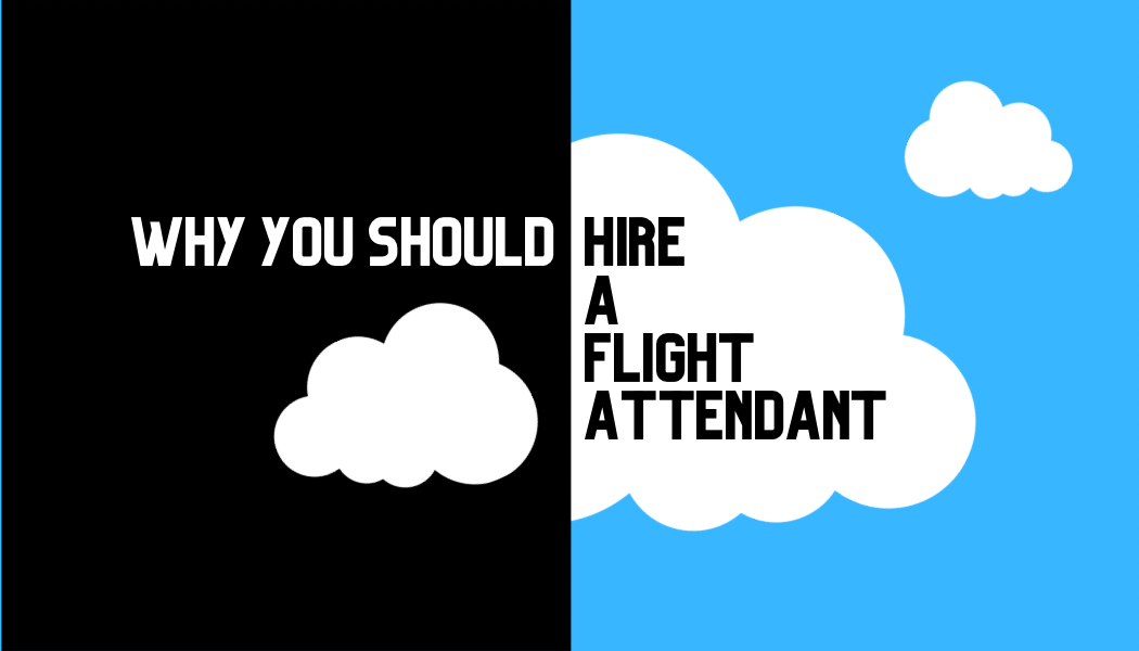 Why You Should Hire A Flight Attendant