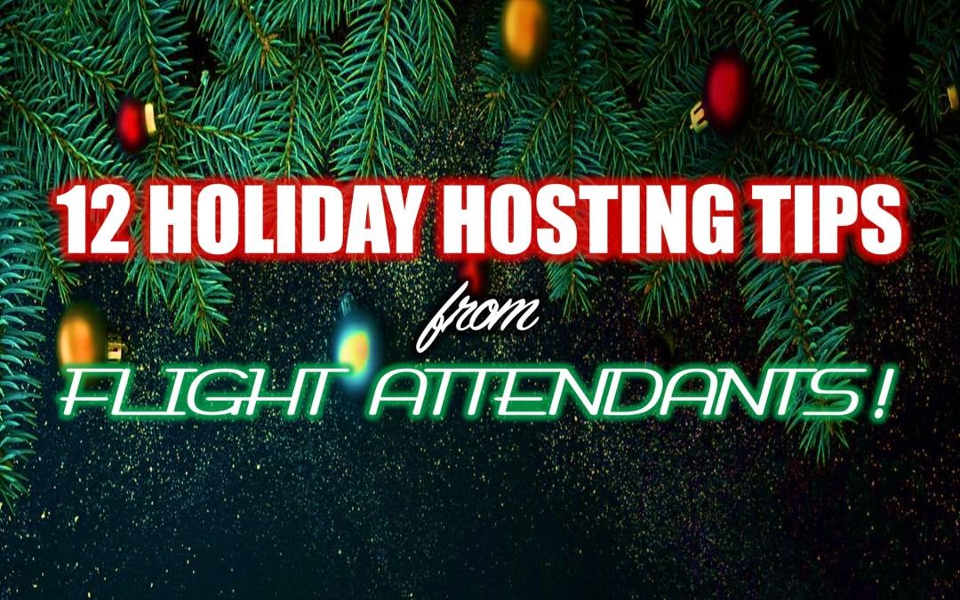 12 Holiday Hosting Tips From Flight Attendants