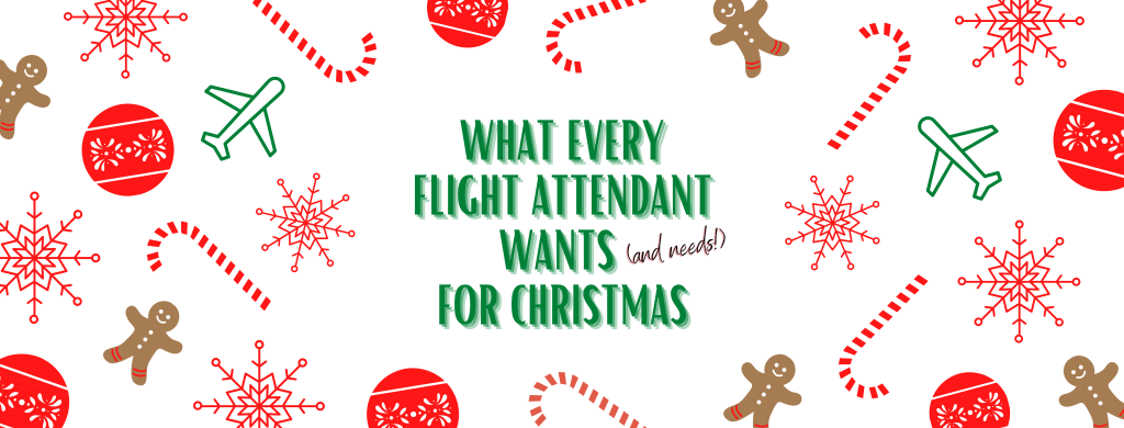 What Every Flight Attendant Wants (And Needs!) For Christmas