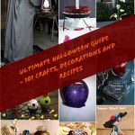 Ultimate Halloween Guide – 101 Halloween Crafts, Decorations and Recipes