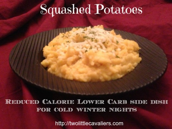 Squashed Potatoes Reduced Calorie lower Carb Side Dish for Cold Winter Nights