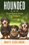 Hounded The Low-Down on Life from Three Dachshunds