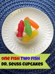 Dr. Seuss SNack - One Fish Two Fish Cupcakes