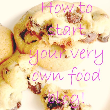 Chocolate Chip Cookie how to start you very own food blog