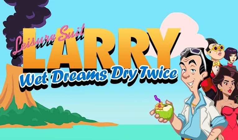 T-Reviews- Leisure suit Larry, Wet Dreams Dry Twice