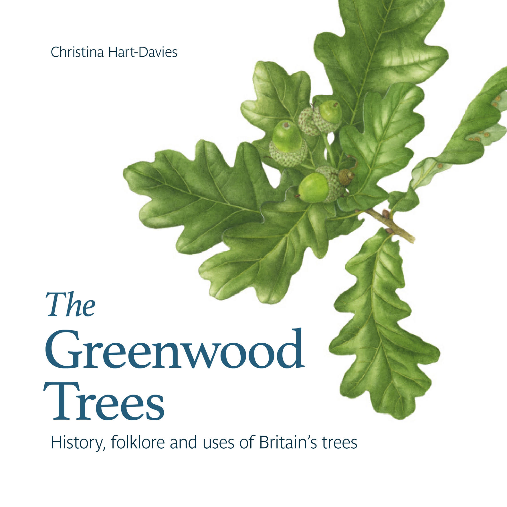 The Greenwood Trees: History, folklore and uses of Britain's trees
