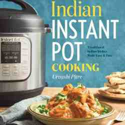 Indian Instant Pot cooking. A cookbook with 50+ recipes on how to create authentic Indian recipes using an Instant Pot